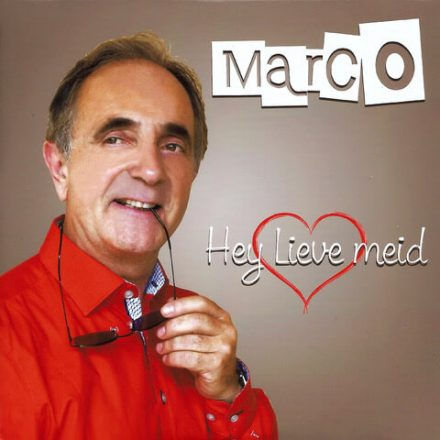 Hey Lieve Meid - Marco Rossi